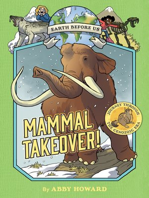 cover image of Mammal Takeover! Journey through the Cenozoic Era